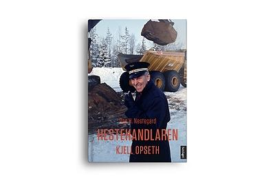 Hestehandlaren Kjell Opseth - ein biografi av Dag H Nestegard
